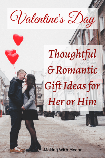 Find A Valentine S Gift For Him Or Her Thoughtful And Romantic Gift Ideas